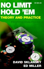 no limit hold'em theory and practice, david sklansky and ed miller